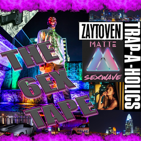 The 6ex Tape (Produced by Zaytoven) (Hosted by Trap-A-Holics) Matte SEXWAVE front cover