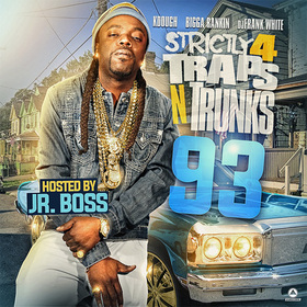 Strictly 4 The Traps N Trunks 93 (Hosted By Jr. Boss) Traps-N-Trunks front cover