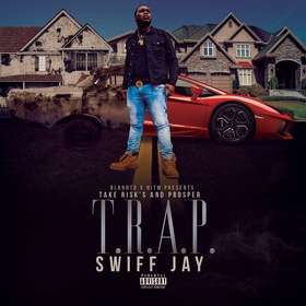 T.R.A.P (TAKE RISK AND PROSPER) Swiff Jayy front cover