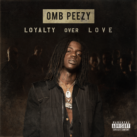 Loyalty Over Love OMB Peezy front cover