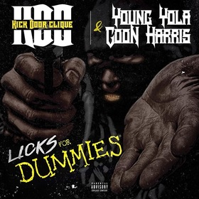 Kick Door Clique Presents Young Yola & Goon Harris Licks For Dummies CHILL iGRIND WILL front cover