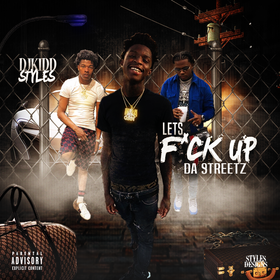 Lets F*ck Up Da Streetz DJ Kidd Styles front cover