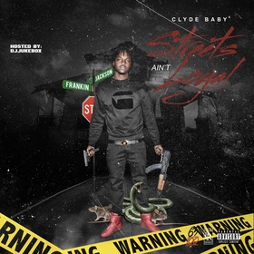 Streets Ain't Loyal by Clyde Baby