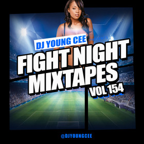 Dj Young Cee Fight Night Mixtapes Vol 154 Dj Young Cee front cover