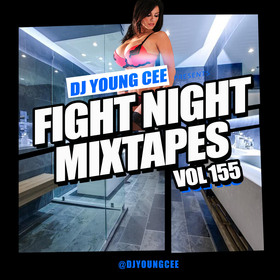 Dj Young Cee Fight Night Mixtapes Vol 155 Dj Young Cee front cover