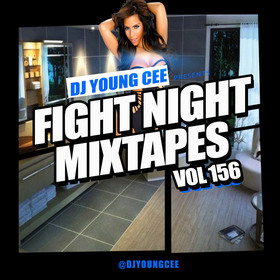 Dj Young Cee Fight Night Mixtapes Vol 156 Dj Young Cee front cover