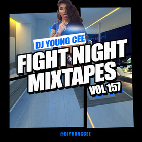 Dj Young Cee Fight Night Mixtapes Vol 157 Dj Young Cee front cover
