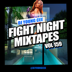 Dj Young Cee Fight Night Mixtapes Vol 159 Dj Young Cee front cover