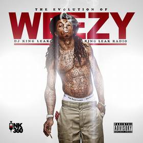 The Evolution of Weezy  King Leak Radio front cover