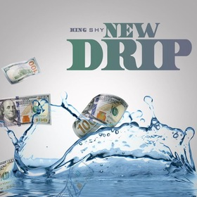 New Drip by King Shy