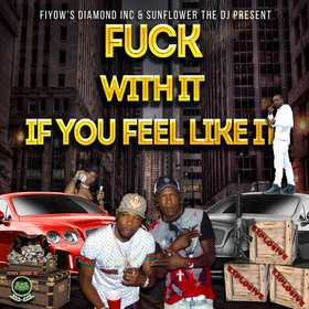 FU*CK WITH IF YOU FEEL LIKE IT DJ MF Sunflower front cover