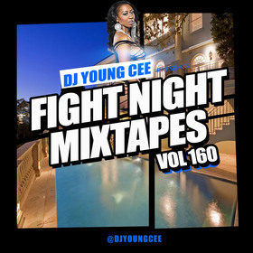 Dj Young Cee Fight Night Mixtapes Vol 160 Dj Young Cee front cover