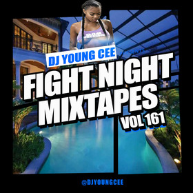 Dj Young Cee Fight Night Mixtapes Vol 161 Dj Young Cee front cover