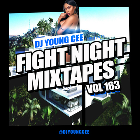Dj Young Cee Fight Night Mixtapes Vol 163 Dj Young Cee front cover