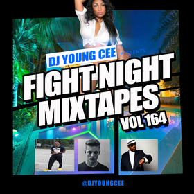 Fight Night Mixtapes Vol. 164 Dj Young Cee front cover