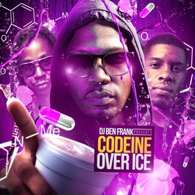 Codeine Over Ice DJ Ben Frank front cover