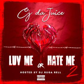 Luv Me Or Hate Me 2 CJ Da Juice front cover