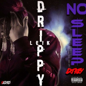 No Sleep (Hosted by DJ VELL) DrippyLeik front cover