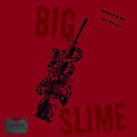 Big Slime (Hosted by DJ VELL) Pewop front cover