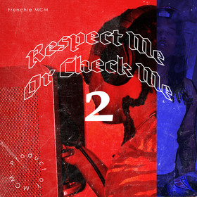 Respect Me or Check Me 2 FrenchieMCM front cover