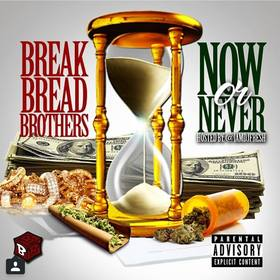 Now Or Never (Hosted by DJ Fresh) Break Bread Brothers front cover