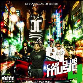 Car Club Music 4 (Kevin Gates, Young Dolph, Peewee Longway & Future) DJ TooSmooth front cover