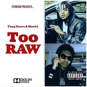 Too Raw Yung Suave & Skwirl front cover