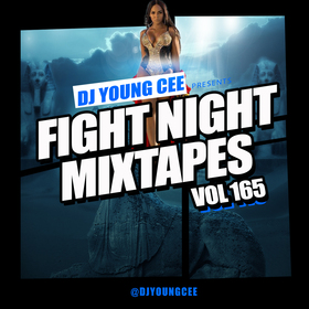 Dj Young Cee Fight Night Mixtapes Vol 165 Dj Young Cee front cover