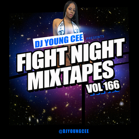Dj Young Cee Fight Night Mixtapes Vol 166 Dj Young Cee front cover