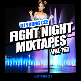 Dj Young Cee Fight Night Mixtapes Vol 167 Dj Young Cee front cover