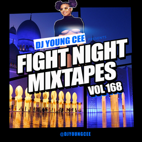 Dj Young Cee Fight Night Mixtapes Vol 168 Dj Young Cee front cover