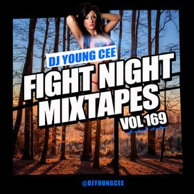 Dj Young Cee Fight Night Mixtapes Vol 169 Dj Young Cee front cover