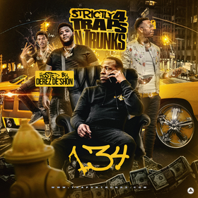 Strictly 4 The Traps N Trunks 134 (Hosted By Derez De'Shon) Traps-N-Trunks front cover