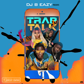 Trap Talk Vol. 39 DJ B Eazy front cover