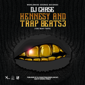 Worldwide Soundz Records - DJ Chase - Hennesy and Trap Beats 3 (The Beat Tape) DJ Chase front cover
