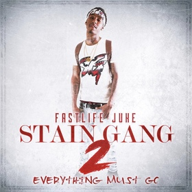 Stain Gang 2: Everything Must Go Fastlife Juke front cover