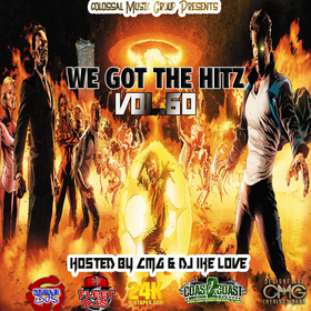 We Got The Hitz Vol.60 Presented By CMG Colossal Music Group front cover