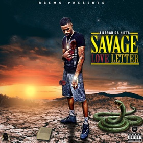 savage love letter of the day lilbrah da hitta savage ambition spinrilla 24728 | bedc0a7a07f971702076
