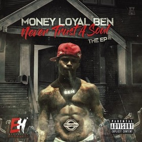 MoneyLoyal Ben- Never Trust A Soul DJ Konnect  front cover