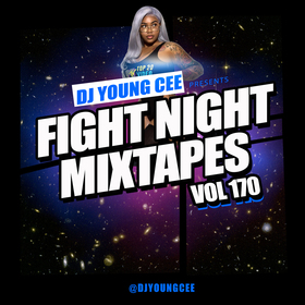 Dj Young Cee Fight Night Mixtapes Vol 170 Dj Young Cee front cover
