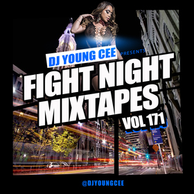 Dj Young Cee Fight Night Mixtapes Vol 171 Dj Young Cee front cover