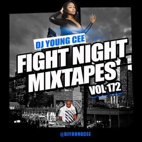 Dj Young Cee Fight Night Mixtapes Vol 172 Dj Young Cee front cover