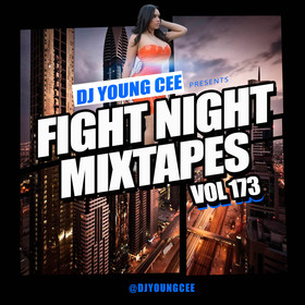 Dj Young Cee Fight Night Mixtapes Vol 173 Dj Young Cee front cover