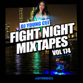 Dj Young Cee Fight Night Mixtapes Vol 174 Dj Young Cee front cover