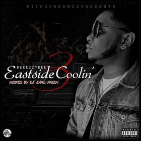 Eastside Coolin 3 Hosted by Dj Earl Fresh Keeezzy Kee front cover