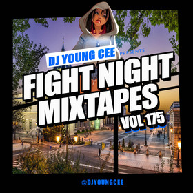 Dj Young Cee Fight Night Mixtapes Vol 175 Dj Young Cee front cover
