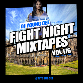 Dj Young Cee Fight Night Mixtapes Vol 176 Dj Young Cee front cover