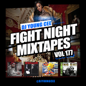 Dj Young Cee Fight Night Mixtapes Vol 177 Dj Young Cee front cover