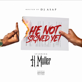 H Muller - He Not Signed Yet DJ ASAP front cover