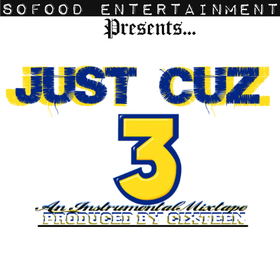 Just Cuz 3: Beats Cixteen Beats front cover